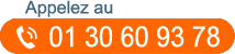 Appelez au 01 30 60 93 78